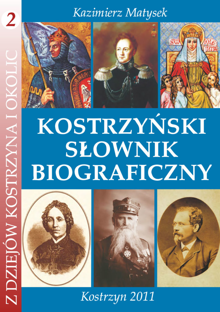 Okładka Kazimierz Matysek , Kostrzyński Słownik Biograficzny, Kostrzyn 2011