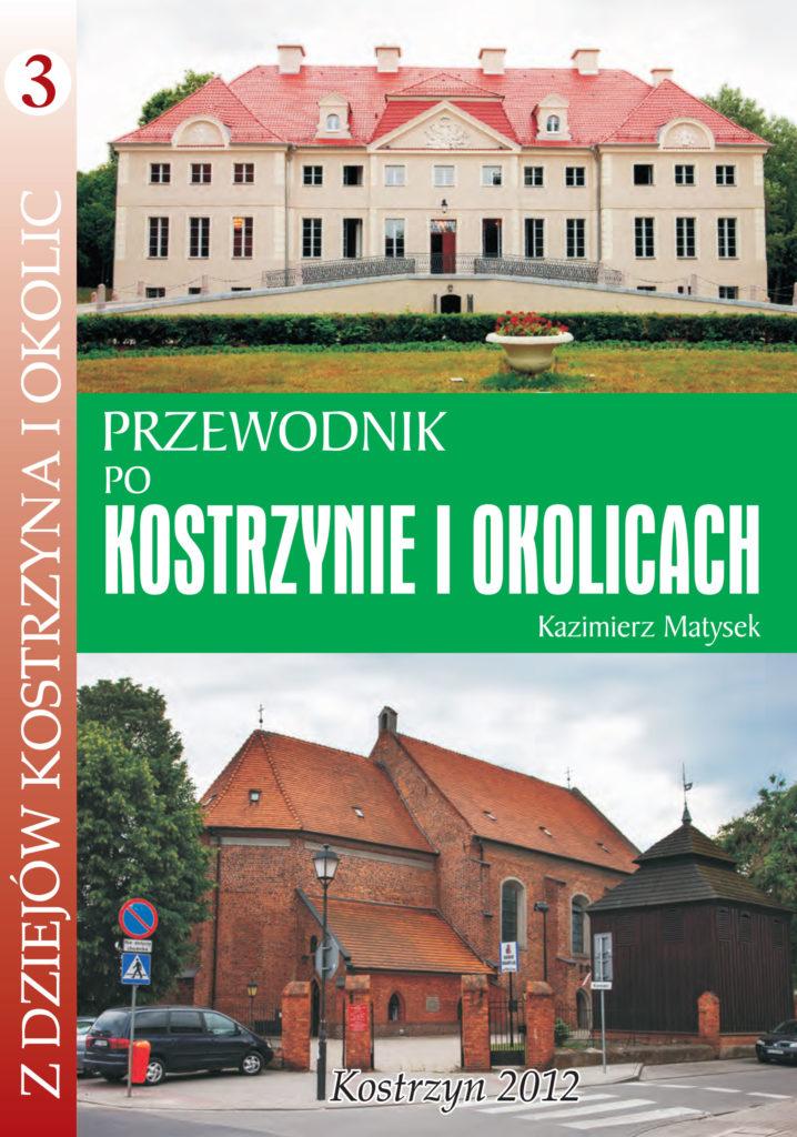 Okładka Kazimierz Matysek, Przewodnik poKostrzynie, Kostrzyn 2012