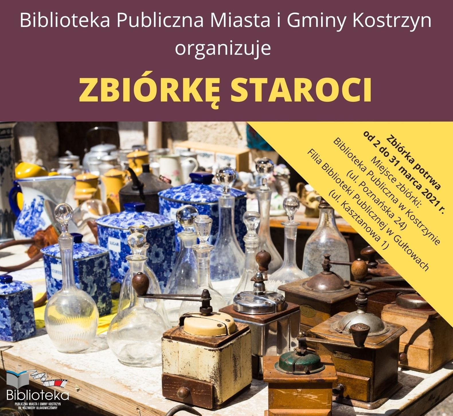 Na fioletowym tle napis Biblioteka organizuje zbiórkę staroci. Poniżej zdjęcie ze starymi przedmiotami: butelki, stare młynki do kawy, naczynia.