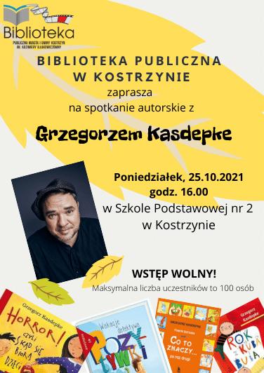 Plakat w szaro-żółtej kolorystyce, ze zdjęciem Grzegorza Kasdepke oraz jego książkami, informujący o spotkaniu 25.10.2021r. o godz. 16.00 w SP nr 2.